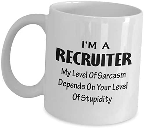 Recruiter Appreciation Gift Idea - My Level Of Sarcasm Depends On - Tea Cup Coffee Mug Recruiting Staff Recruit Firm Headhunting HR Recruitment Agency Headhunter Funny Cute Gag Gifts