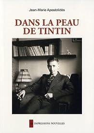 Dans la peau de Tintin par Jean-Marie Apostolidès