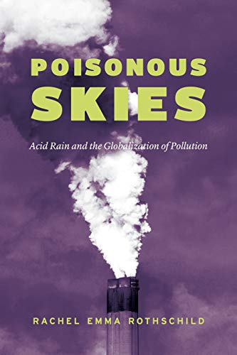 Poisonous Skies: Acid Rain and the Globalization of Pollution