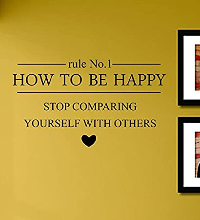 Amazoncom Rule No 1 How To Be Happy Stop Comparing Yourself With