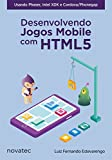 Desenvolvendo Jogos Mobile com HTML5 (Em Portuguese do Brasil)