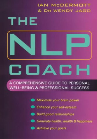 The NLP Coach: A Comprehensive Guide to Personal Well-being and Professional Success by Piatkus Books