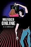 Murder Online, G. C. Manville, 0595658571