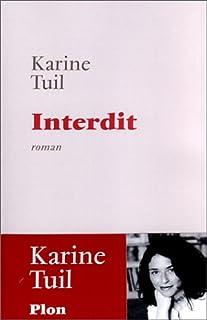 Interdit : roman, Tuil, Karine