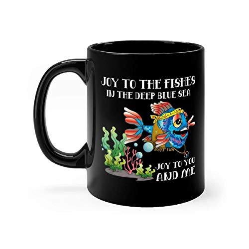 - Joy to The Fishes in Deep Blue Sea Tea Mugs Cup Ceramic 11oz Black - Coffee Mug Gift Coffee Mug 11OZ Coffee Mug