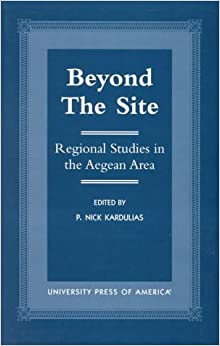Beyond the Site: Regional Studies in the Aegean Area