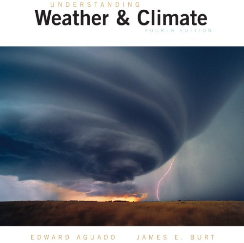Understanding Weather and Climate (4th Edition)