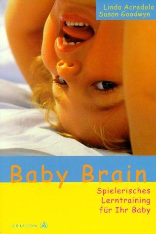 Baby Brain - Spielerisches Lerntraining für Ihr Baby