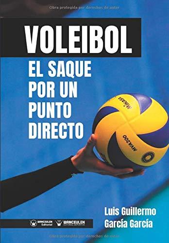 Voleibol: el Saque por un punto directo por Luis Guillermo García García