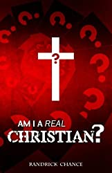 Am I a Real Christian? (Spiritual Principles for Successful Living) (Volume 2)