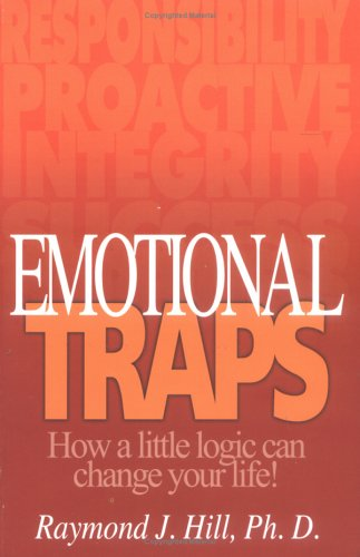 Emotional Traps: How a Little Logic Can Change Your Life!