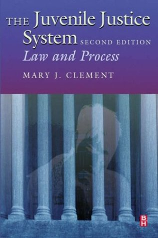 The Juvenile Justice System, Second Edition: Law and Practice