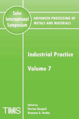 Advanced Processing of Metals and Materials (Sohn International Symposium), Industrial Practice