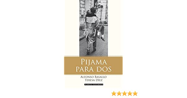 Pijama para dos (Spanish Edition) - Kindle edition by Alfonso Basallo, Teresa Díez. Politics & Social Sciences Kindle eBooks @ Amazon.com.