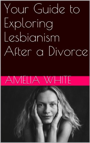 Your Guide to Exploring Lesbianism After a Divorce