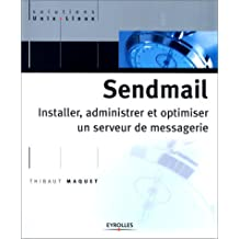 SENDMAIL INSTALLER CONFIGURER OPTIMISER UN SERVEUR
