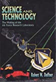 img - for Science and Technology: The Making of the Air Force Research Laboratory book / textbook / text book