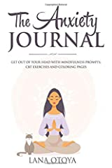 The Anxiety Journal: Get Out Of Your Head With Mindfulness Prompts, CBT Exercises and Coloring Pages Paperback