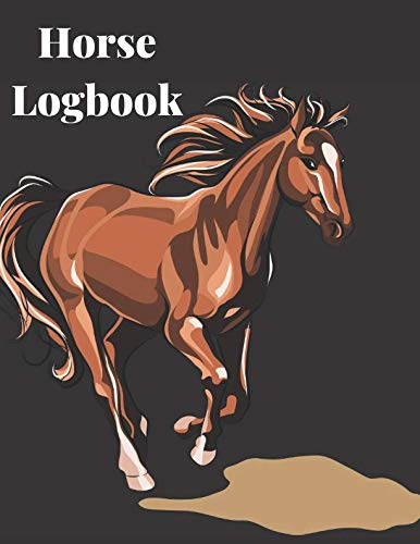 Horse Logbook: A Black Essential Health Care logging Record Notebook Organizer, Tracker, Grooming and Blank Calendar Training Journal for Recording ... and Veterinary Visits for Horse Breeds