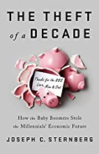 The Theft of a Decade: How the Baby Boomers Stole the Millennials' Economic Future