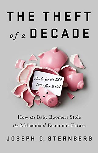 Image of The Theft of a Decade: How the Baby Boomers Stole the Millennials' Economic Future