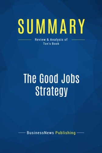 Summary: The Good Jobs Strategy: Review and Analysis of Ton