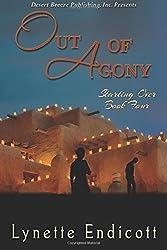 Out of Agony (Starting Over) (Volume 4) by Endicott, Lynette (2014) Paperback