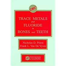 Trace Metals and Fluoride in Bones and Teeth