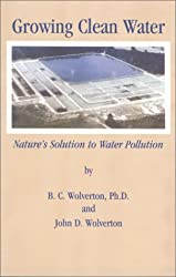Growing Clean Water : Nature's Solution to Water Pollution