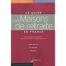 Le guide des Maisons de retraite en France : 1000 établissements visités et sélectionnés
