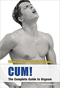 Cum!: The Complete Guide to Orgasm