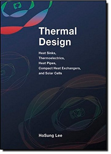 thermal-design-heat-sinks-thermoelectrics-heat-pipes-compact-heat-exchangers-and-solar-cells