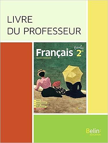 Amazon Com Francais Seconde 2019 Livre Du Professeur Escales French Edition 9791035808945 Cabessa Valerie Books