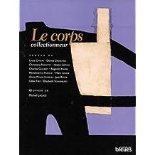 Corps collectionneur (Le)