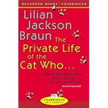 The Private Life of the Cat Who ...: Tales of Yoko and Kim from the Journals of James Mackintosh Qwilleran