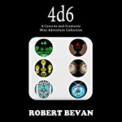 4d6: Caverns and Creatures | Robert Bevan