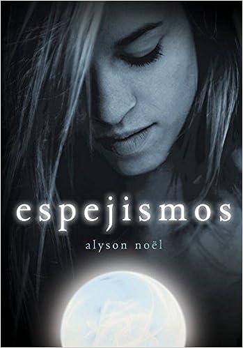 Espejismos (ellas) (Ellas de Montena): Amazon.es: Alyson Noel, CONCEPCIÓN; RODRIGUEZ GONZALEZ: Libros