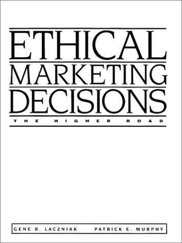 Ethical Marketing Decisions: The Higher Road