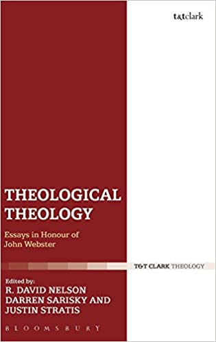 com theological theology essays in honour of john webster theological theology essays in honour of john webster