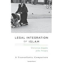 Legal Integration of Islam: A Transatlantic Comparison