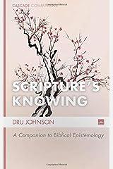 Scripture s Knowing: A Companion to Biblical Epistemology (Cascade Companions) Paperback