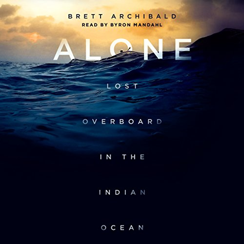 Alone: Lost Overboard in the Indian Ocean by Macmillan Audio