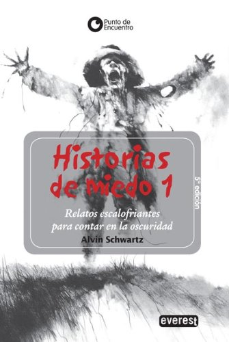 Relatos escalofriantes para contar en la oscuridad / Scary Stories to Tell in the Dark (Historias De Miedo) (Spanish -