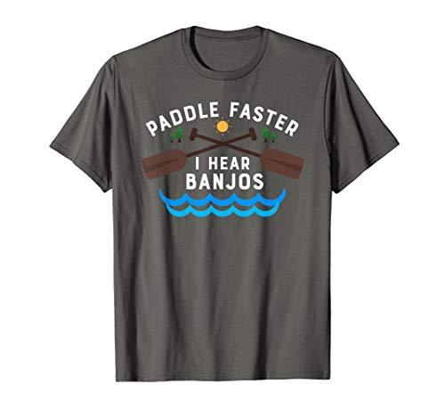 (Paddle Faster I Hear Banjos T-Shirt Funny Canoe Camping Tee )