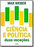Ciência e Política. Duas Vocações
