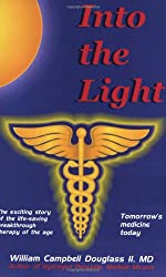 Into the Light - Tomorrow's Medicine Today!: Tomorrow's Medicine Today