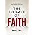 The Triumph of Faith: Why the World is More Religious Than Ever