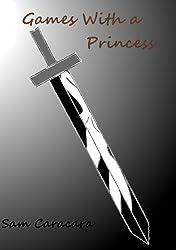 Games with a Princess (Princess Games Book 1)