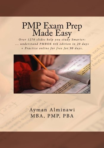 PMP Exam Prep 6th ed. Made Easy: Over 1270 slides help you study Smarter: ... understand PMBOK 6th edition in 20 days + Practice online for free for 90 days.