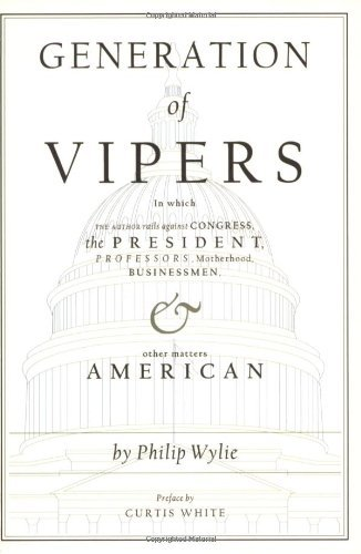 Generation of Vipers [Paperback] [2007] (Author) Philip Wylie